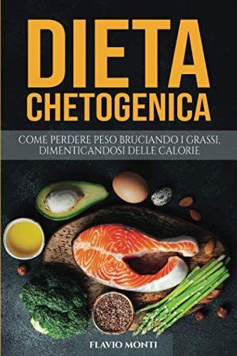 Flavio Monti Dieta Chetogenica: La guida