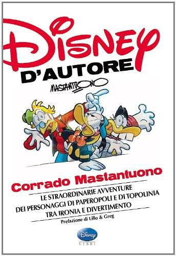 Disney d'autore. Corrado Mastantuono