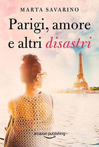 Marta Savarino Parigi, amore e altri disastri