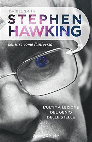 Daniel Smith Stephen Hawking. Pensare come
