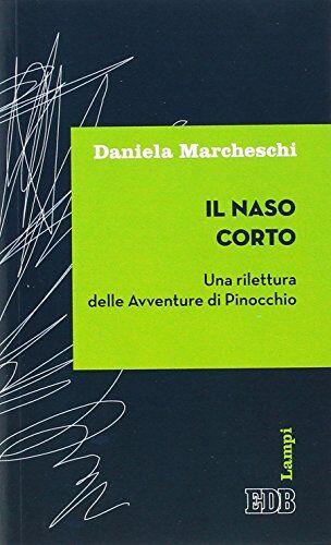 Daniela Marcheschi Il naso corto. Una