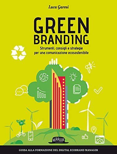 Luca Garosi Green branding. Strumenti,