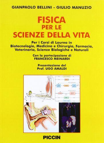 Gianpaolo Bellini La fisica per le scienze