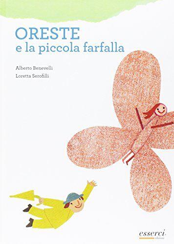 Alberto Benevelli Oreste e piccola farfalla