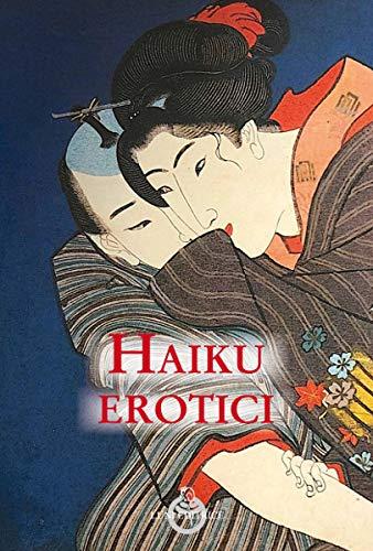 Haiku erotici ISBN:9788879846158