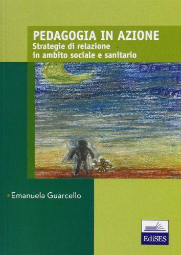 Emanuela Guarcello Pedagogia in azione.
