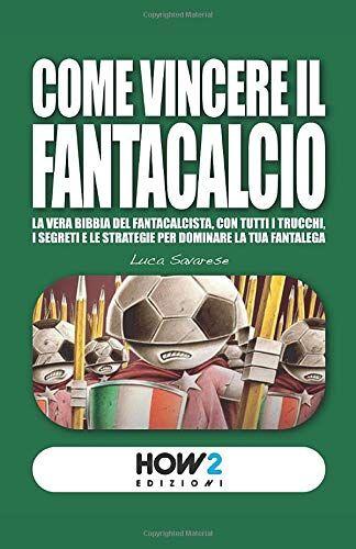 Luca Savarese COME VINCERE IL FANTACALCIO: La