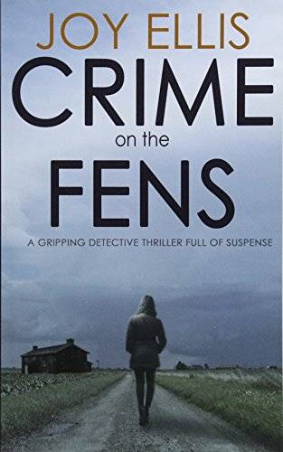 Joy Ellis CRIME ON THE FENS: a gripping