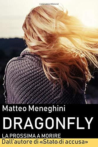 Matteo Meneghini Dragonfly: la prossima a