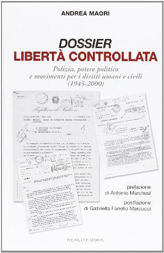 Andrea Maori Dossier libertà controllata.