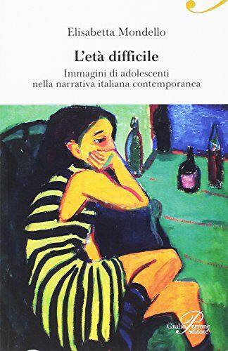 Elisabetta Mondello L'età difficile. Immagini
