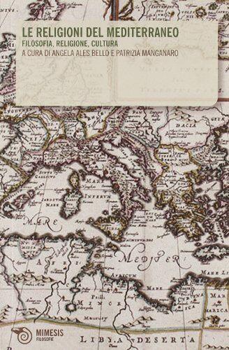 Le religioni del Mediterraneo. Filosofia,