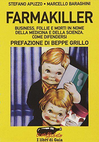 Stefano Apuzzo Farmakiller. Business, follie e