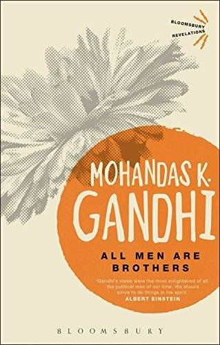 Mahatma Gandhi All Men Are Brothers: