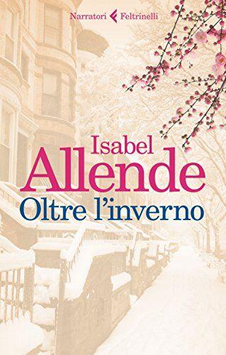 Isabel Allende Oltre l'inverno ISBN:9788807032622