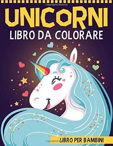 Creative Unicorni Libro da Colorare per
