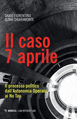 Dario Fiorentino Il caso 7 aprile. Il processo