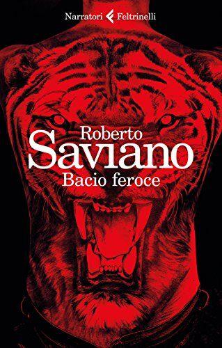 Roberto Saviano Bacio feroce ISBN:9788807032615