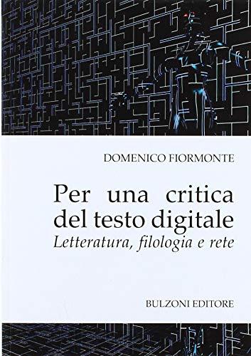 Domenico Fiormonte Per una critica del testo