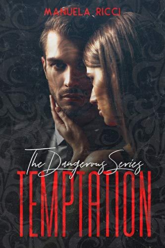 Manuela Ricci TEMPTATION (The Dangerous Series