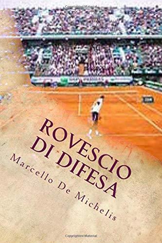 Marcello De Michelis Rovescio di difesa:
