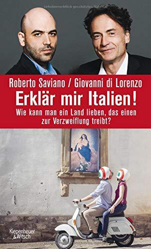 Roberto Saviano Erklär mir Italien!: Wie kann