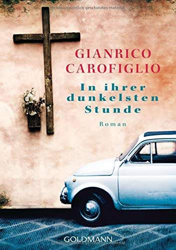 Gianrico Carofiglio In ihrer dunkelsten