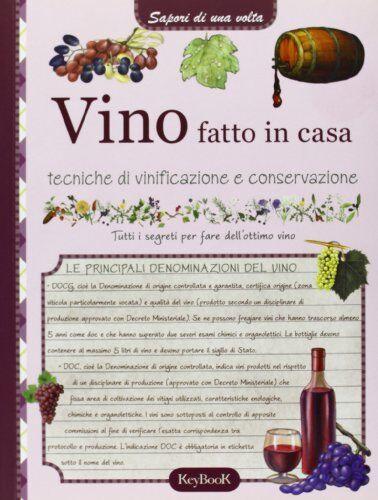 Aa.vv. Vino fatto in casa ISBN:9788861762695