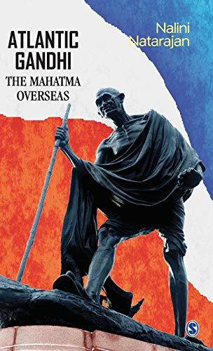Nalini Natarajan Atlantic Gandhi: The Mahatma
