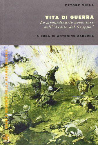 Ettore Viola Vita di guerra. Le straordinarie