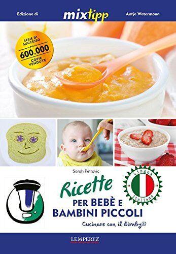 Ricette per bebè e bambini piccoli - Cucinare