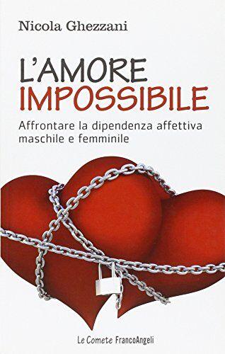 Nicola Ghezzani L'amore impossibile.