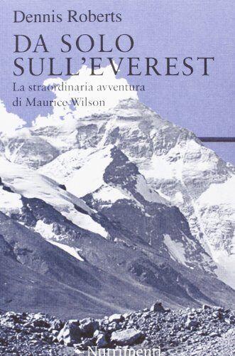 Dennis Roberts Da solo sull'Everest. La