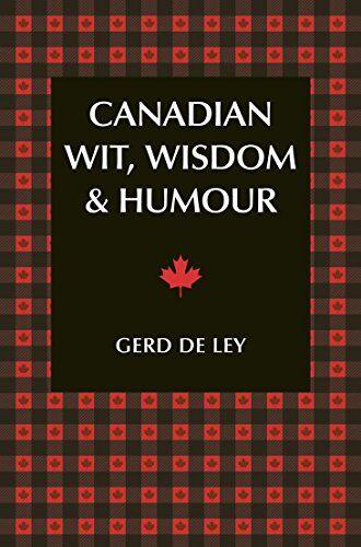Canadian Wit, Wisdom & Humour ISBN:9781578267200