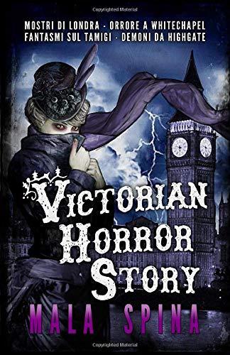 Mala Spina Victorian Horror Story: Romanzo