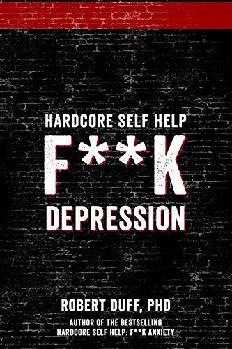 Robert Duff Ph.D. Hardcore Self Help: F**k