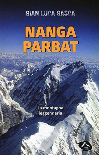 Gian Luca Gasca Nanga Parbat. La montagna