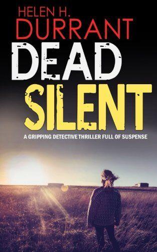 Helen H. Durrant DEAD SILENT a gripping