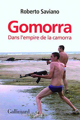 Roberto Saviano Gomorra: Dans l'empire de la