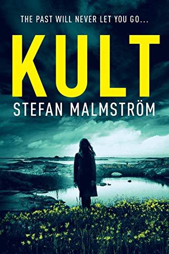 Stefan Malmström KULT: A dark and gripping