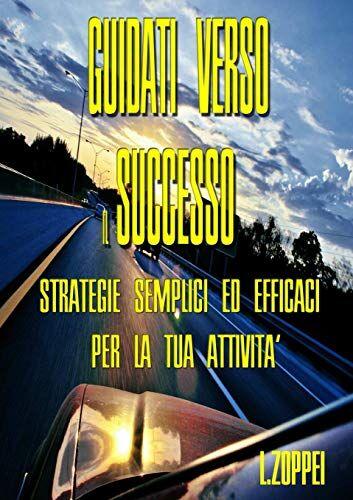Luca Zoppei Guidati Verso il Successo: