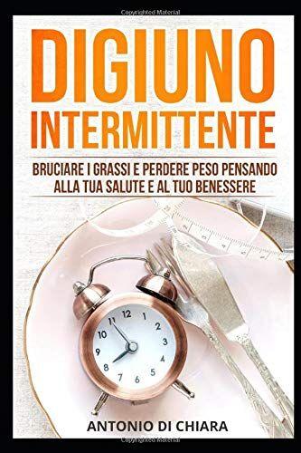 Antonio Di Chiara Digiuno Intermittente:
