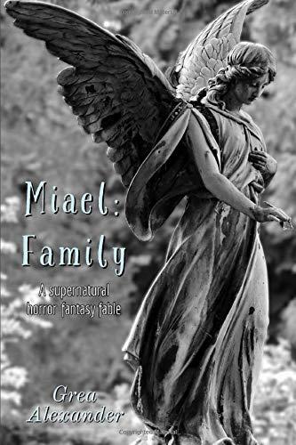 Grea Alexander Miael: Family: A supernatural