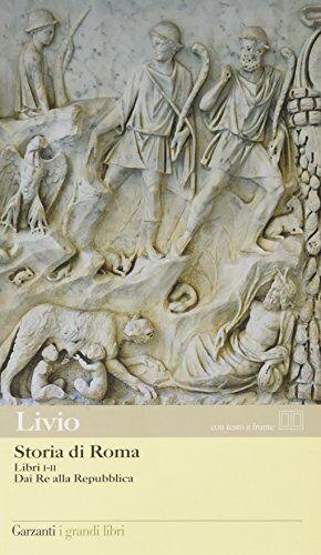 Tito Livio Storia di Roma. Libri 1-2. Dai Re
