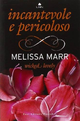 Melissa Marr Wicked lovely. Incantevole e