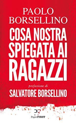 Paolo Borsellino Cosa Nostra spiegata ai