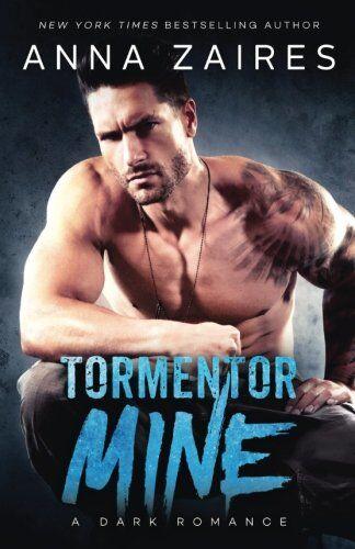 Anna Zaires Tormentor Mine: A Dark Romance