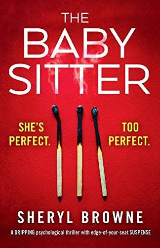 Sheryl Browne The Babysitter: A gripping
