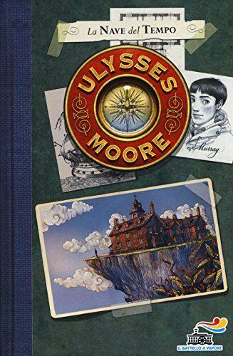 Ulysses Moore La nave del tempo ISBN:9788856651027