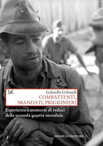 Gabriella Gribaudi Combattenti, sbandati,